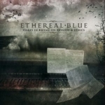 "ethereal blue + essays + casket Ethereal blue continue contract with alkemist fanatix europe was attained and ethereal blue ended up in signing a record deal in 2008 with casket ""essays in."